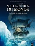 Jacques Malaterre et Jean-François Henry - Sur les bords du monde Tome 1 : L'Odyssée de Sir Ernest Shackleton.