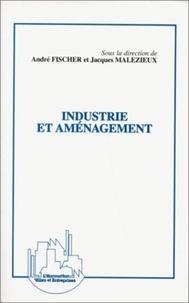 Jacques Malézieux et  Collectif - Industrie et aménagement.