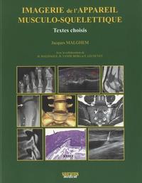 Jacques Malghem - Imagerie de l'appareil musculo-squelettique - Textes choisis.