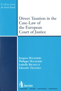 Jacques Malherbe et Philippe Malherbe - Direct Taxation in the Case-Law of the European Court of Justice.