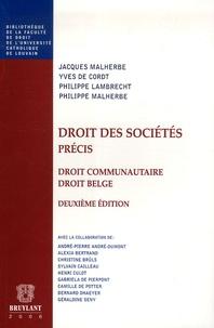 Jacques Malherbe et Yves De Cordt - Droit des sociétés Précis - Droit communautaire - Droit belge.