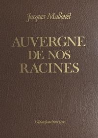 Jacques Mallouet - Auvergne de nos racines.