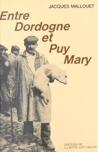 Jacques Mallouet - Entre Dordogne et Puy Mary : reflets de Haute Auvergne.