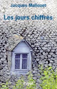 Jacques Mallouet - Les jours chiffrés.