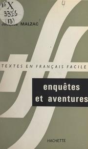 Jacques Malzac - Enquêtes et aventures - Récits adaptés en français facile d'après cinq romans de la Bibliothèque Verte.