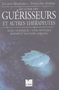 Jacques Mandorla et Françoise Simpère - Le Guide des guérisseurs et autres thérapeutes.