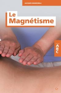 Jacques Mandorla - Le magnetisme.