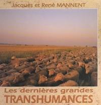 Jacques Mannent et René Mannent - Les dernières grandes transhumances.