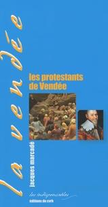 Jacques Marcadé - Les protestants de Vendée.