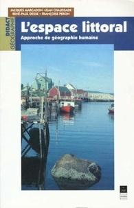 Jacques Marcadon et Jean Chaussade - L'espace littoral - Approche de géographie humaine.