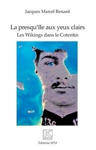 Jacques-Marcel Renard - La presqu'île aux yeux clairs.