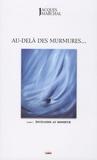 Jacques Marchal - Au-delà des murmures... - Tome 1, Invitation au bohneur.