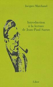 Jacques Marchand - Introduction à la lecture de Jean-Paul Sartre.