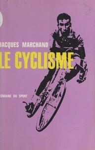 Jacques Marchand - Le cyclisme.