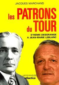 Jacques Marchand - Les patrons du Tour - De Desgrange à Leblanc.