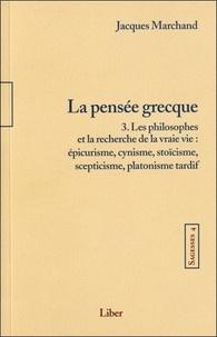Jacques Marchand - Sagesses - T4 : La pensée grecque T3.