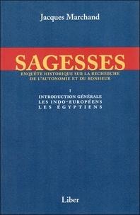 Jacques Marchand - Sagesses - Volume 1, Introduction générale, les Indo-Européens, les Egyptiens.