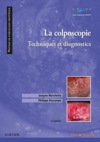 Jacques Marchetta et Philippe Descamps - La colposcopie - Techniques et diagnostics.