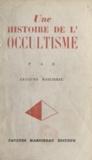 Jacques Marcireau et  Amaravella - Une histoire de l'occultisme.