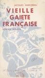 Jacques Marcireau et Guy Marcireau - Vieille gaieté française - Roman bouffe. Illustré de 90 dessins.