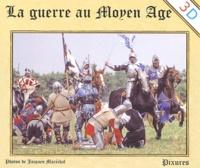 Jacques Maréchal - La guerre au Moyen Age.