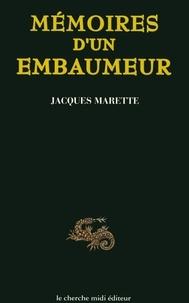 Jacques Marette - Mémoires d'un embaumeur.