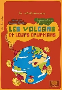 Jacques-Marie Bardintzeff - Les volcans et leurs éruptions.
