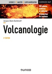 Jacques-Marie Bardintzeff - Volcanologie - 6e éd..