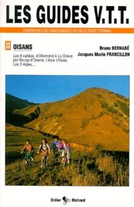 Jacques-Marie Francillon et Bruno Bernabé - Les guides VTT itnéraires de randonnées en vélo tout-terrain de randonnées en VTT - Les 6 vallées, d'Allemond à La Grave par Bourg-d'Oisans, l'Alpe d'Huez, Les 2 Alpes....
