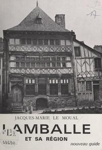 Jacques-Marie Le Moual et Jean Gombault - Nouveau guide de Lamballe et de sa région.