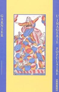 Jacques-Marin Garnier - L'imagerie populaire.