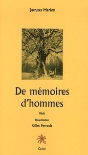 Jacques Marion - De mémoires d'hommes.
