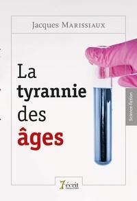 Jacques Marissiaux - La tyrannie des âges.