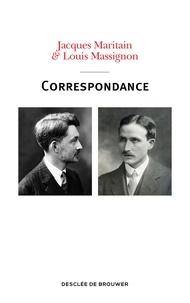 Jacques Maritain et Louis Massignon - Correspondance Jacques Maritain - Louis Massignon - 1913-1962.