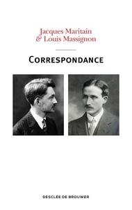 Jacques Maritain et Louis Massignon - Correspondance - 1913-1962.
