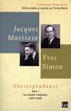 Jacques Maritain et Yves Simon - Correspondance - Tome 1, Les années françaises (1927-1940).