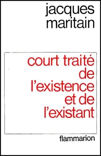 Jacques Maritain - Court traité de l'existence et de l'existant. - 2ème édition.