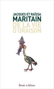 Jacques Maritain et Raïssa Maritain - De la vie d'oraison.