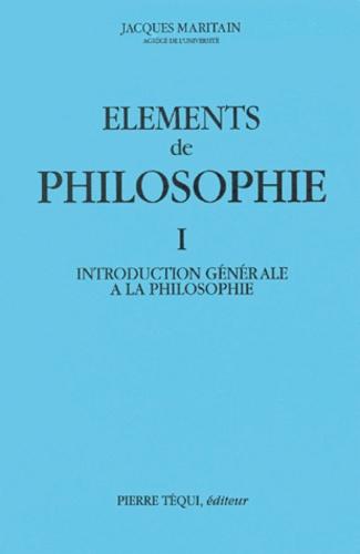 Jacques Maritain - Eléments de philosophie. - Tome 1, Introduction générale à la philosophie.