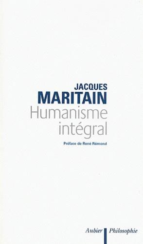 Jacques Maritain - Humanisme intégral. - Problèmes temporels et spirituels d'une nouvelle chrétienté.