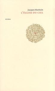 Jacques Maritain - L'Eglise du ciel.