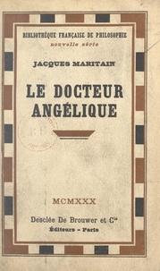 Jacques Maritain - Le Docteur Angélique.