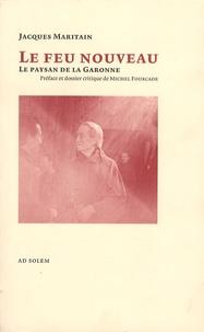 Jacques Maritain - Le feu nouveau - Le paysan de la Garonne.