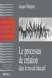 Jacques Marpeau - Le processus de création dans le travail éducatif.