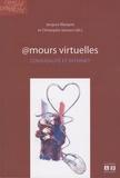 Jacques Marquet et Christophe Janssen - Amours virtuelles - Conjugalité et internet.