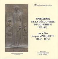 Jacques Marquette - Narration de la découverte du Mississippi en 1673.