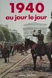 Jacques Marseille et  Lefeuvre - 1940 au jour le jour - Avec en supplément les recettes de carence, la mode, l'actualité cinématographique.