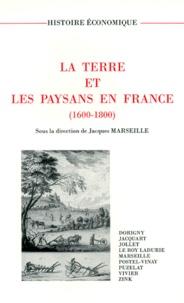 Jacques Marseille et  Collectif - La terre et les paysans en France - 1600-1800.