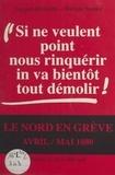 Jacques Marseille et Martine Sassier - «Si ne veulent point nous rinquérir, in va bientôt tout démolir !» : le Nord en grève, avril-mai 1880.