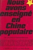 Jacques Marsouin et Thérèse Marsouin - Nous avons enseigné en Chine populaire.